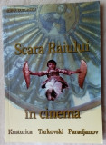 ELENA DULGHERU - SCARA RAIULUI IN CINEMA: KUSTURICA, TARKOVSKI, PARADJANOV(2011)