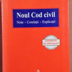 Noul Cod Civil. Note, Corelatii, Explicatii. Bucuresti, 2011- Colectiv de Autori, Alta editura