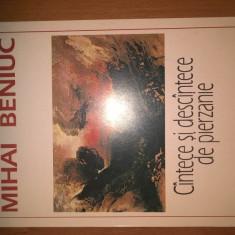 Mihai Beniuc - Cintece si descintece de pierzanie (Editura Eminescu, 1998)
