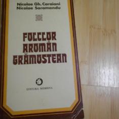 NICOLAE GH. CARAIANI--FOLCLOR AROMAN GRAMOSTEAN - Carte folclor