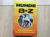 Hunde A-Z Das Leselexikon fur alle Hundefreunde germana enciclopedie rase caini, Alta editura, 1978