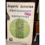 PRIVILEGIATI SI NAPASTUITI , ARSAVIR ACTERIAN