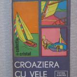 Croaziera cu vele - Radu Theodoru, Alta editura