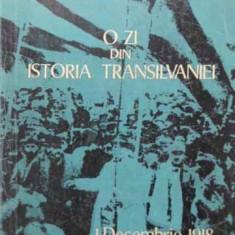 O Zi Din Istoria Transilvaniei 1 Decembrie 1918 - Vasile Netea, 407345 - Istorie