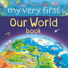 My Very First Book about Our World - Carte Usborne (3+) - Carte educativa