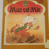 (T) Muc cel mic, 1988, Editura Ion Creanga - Carte de povesti