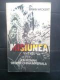 Erwin Wickert - Misiunea - un roman despre China imperiala (Univers, 1986)