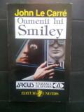 John Le Carre - Oamenii lui Smiley (Editura Univers, 1996)