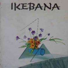 Ikebana - Nicoleta-gianina Mihalache, 407423 - Carti Agronomie