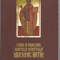 VIATA SI PARACLISUL SFANTULUI SFINTITULUI MUCENIC IPATIE - Carti ortodoxe