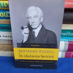 BERTRAND RUSSELL - IN CAUTAREA FERICIRII - HUMANITAS - 2011