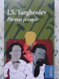 Parinti Si Copii - I.s. Turgheniev ,407495