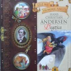 Degetica - Hans Christian Andersen, 407409 - Carte Basme