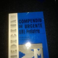 COMPENDIU DE URGENTE ORL - PEDIATRIE de M. BURUIANA, N. MUSTATEA - Carte ORL