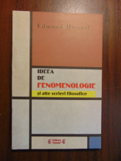 Ideea de fenomenologie - Edmund Husserl (2002) foto