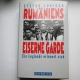 Rar! Miscarea Legionara: Stefan Logigan, Amintirile unui Legionar. Limba germana - Istorie