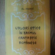 VALORI ETICE IN BASMUL FANTASTIC ROMANESC de AL. ANDREI, 1979 - Carte Fabule