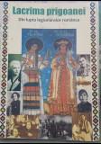 LACRIMA PRIGOANEI DIN LUPTA LEGIONARELOR ROMÂNCE 2009 MIȘCAREA LEGIONARĂ DEȚINUT