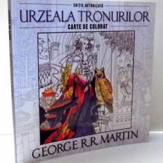 URZEALA TRONURILOR, CARTE DE COLORAT de GEORGE R. R. MARTIN, 2016 - Carte de povesti