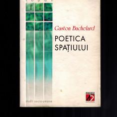 Gaston Bachelard - Poetica spatiului - Studiu literar