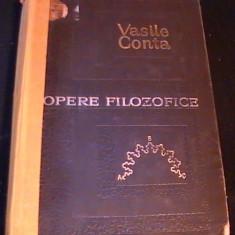 OPEREFILOSOFICE- VASILE CONTA-EDITIE INGRIJ. NICOLAE GOGONEATA-654 PG- - Carte Filosofie