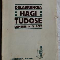 B. ST. DELAVRANCEA - HAGI-TUDOSE: COMEDIE IN IV ACTE (MINERVA, BUCURESTI - 1913)