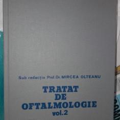 Tratat De Oftalmologie - MIRCEA OLTEANU, STARE FOARTE BUNA . - Carte Oftalmologie