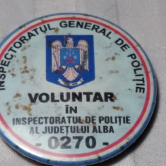 INSIGNA DE POLITIE - VOLUNTAR IN INSPECTORATUL DE POLITIE
