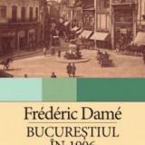 Frederic Dame - Bucurestiul in 1906 Bucuresti Bucarest peste 300 ilustratii RARA