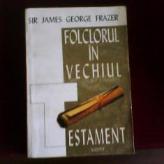 Sir James George Frazer Folclorul in Vechiul testament - Carte folclor