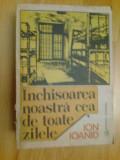 n7 Inchisoarea Noastra Cea De Toate Zilele- Ion Ioanid- Volumul 1