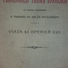 VOLUM JUBILIAR OFERIT PROFESORULUI THOMA IONNESCU - VIATA SI OPERILE LUI