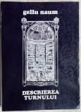GELLU NAUM-DESCRIEREA TURNULUI(VERSURI 1975/ED. LITERA/150 EX. NEPUSE IN COMERT)