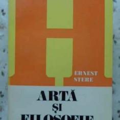 Arta Si Filosofie - Ernest Stere, 407709