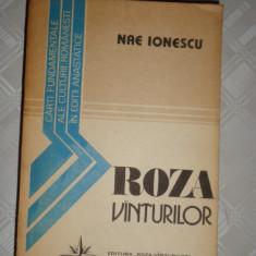 Roza vanturilor ( reeditarea editiei 1937 )an 1990/444pag- Nae Ionescu