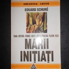 EDUARD SCHURE - MARII INITIATI