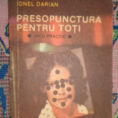 Presopunctura pentru toti ghid practic 103pag/an 1992- Ionel Darian - Carte Recuperare medicala