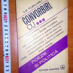 CARTE -ILIE PURCARU - POEZIE SI POLITICA (CONVORBIRI: ION VINEA/GEO DUMITRESCU..