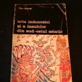 ARTA INDONEZIEI- SI A INSULELOR DIN SUD ESTUL ASIATIC-TIBOR BODROGI-