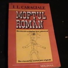 MOFTUL ROMAN-I. L. CARAGIALE--ANTOLOGIE ALEX DOBRESCU-, Alta editura