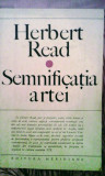 Herbert  Read - Semnificația artei - 185 pagini, 10 lei