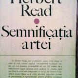 Herbert Read - Semnificația artei - 185 pagini, 10 lei - Carte Istoria artei
