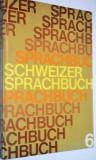Schweizer Sprachbuch - Cartea de limbă elvețiană - nr 6