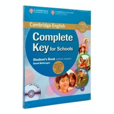 Complete Key for Schools Student s Pack (Student s Book without Answers with CD-ROM, Workbook without Answers with Audio CD) - Certificare