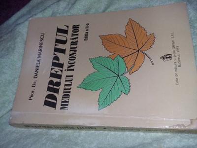 Carte DREPTUL MEDIULUI INCONJURATOR,Daniela Marinescu,1993 T. GRATUIT foto