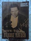 Vesnic Tinarul George Enescu - George Sbarcea ,407849