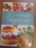 30-minute Vegetarian - Joanna Farrow - cartonata - noua - 2005, Alta editura
