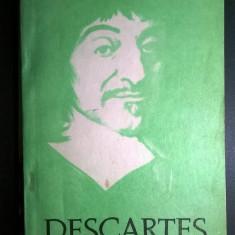 Rene Descartes – Discurs despre metoda de a ne conduce bine ratiunea si a cauta adevarul in stiinte - Filosofie