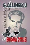 Enigma Otiliei - George Calinescu, George Calinescu