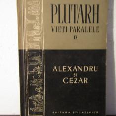 Vieti paralele Alexandru si Cezar vol.IX - Plutarh - Istorie